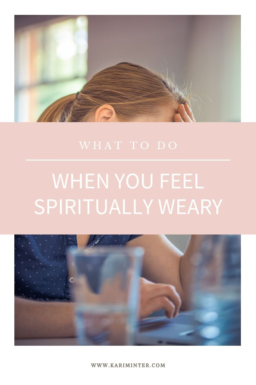 spiritually weary